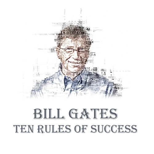 ۱۰ قانون موفقیت بیل گیتس - رمز موفقیت کارآفرینان از زبان ثروتمندترین مرد دنیا